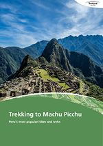 Trekking to Machu Picchu Peru's most popular hikes and treks.jpg
